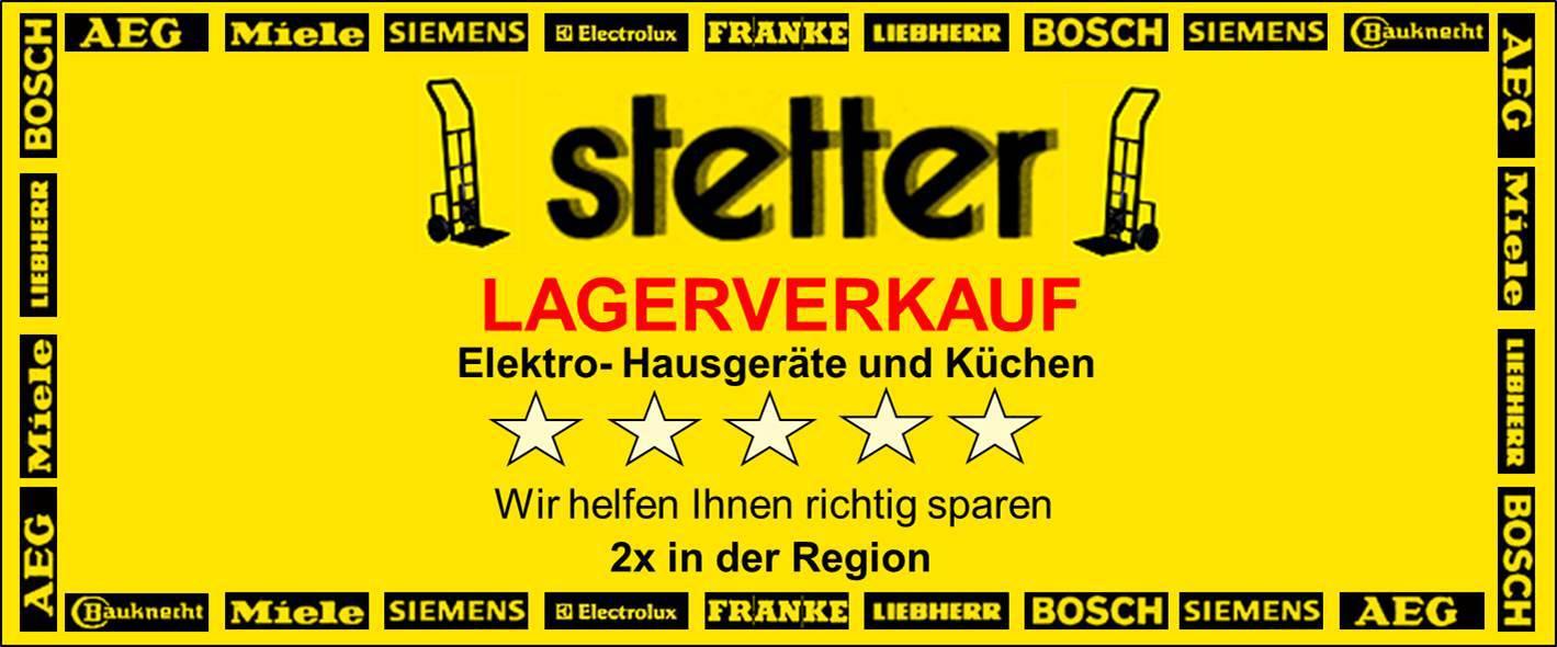 Stetter Lagerverkauf Elektro-Hausgeräte und Küchen in Rossdorf und Mömlingen, Wir helfen Ihnen sparen, 2 mal in der Region